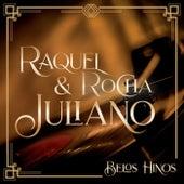 Belos Hinos by Raquel Rocha e Juliano