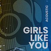 Girls Like You (Acoustic) von Matt Johnson