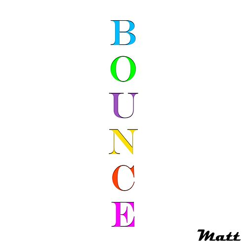 Bounce by Matt