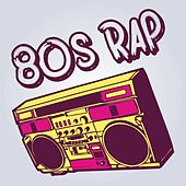 80s Rap by Various Artists