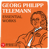 Georg Philipp Telemann - Essential Works von Various Artists