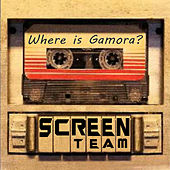 Where Is Gamora by Screen Team