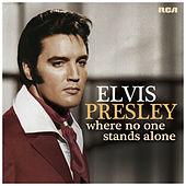 Where No One Stands Alone von Elvis Presley