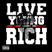 Live Young Die Rich by Young Dom
