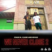 We Never Close 2 by Chase N. Cashe