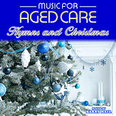 Music for Aged Care: Hymns and Christmas von Barry Hall