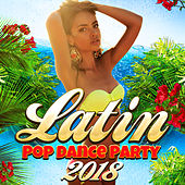Latin Pop Dance Party 2018 de Various Artists