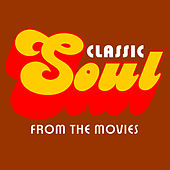 Classic Soul from the Movies by Various Artists