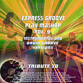 Play Mashup compilation Vol. 9 (Special Instrumental And Drum Groove Versions Tribute To Shawn Mendes-Charlie Puth-Alvaro Soler-Sia etc..) von Express Groove