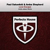 Love Escape (Andre Jetson Remix) by Paul Oakenfold