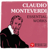 Claudio Monteverdi: Essential Works von Various Artists