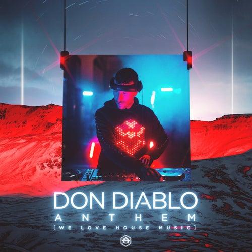 Anthem (We Love House Music) di Don Diablo