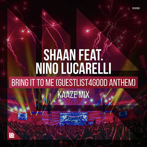 Bring It To Me (Guestlist4Good Anthem) (KAAZE Mix) by Shaan