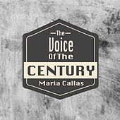 The Voice Of The Century / Maria Callas by Maria Callas