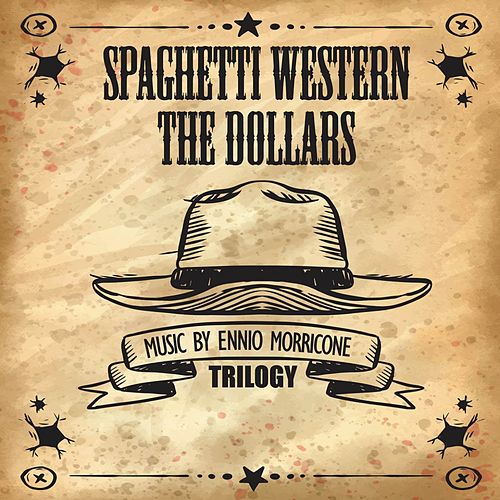 Spaghetti Western (The Dollars Trilogy) by Ennio Morricone