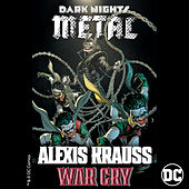 War Cry (from DC's Dark Nights: Metal Soundtrack) von Alexis Krauss