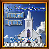 In Remembrance Funeral Hymns - Songs To Honor Your Brother/Sister von Hymn Singers