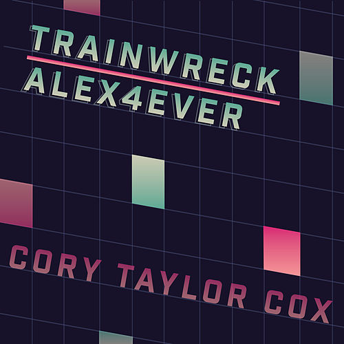 Trainwreck / Alex4Ever by Cory Taylor Cox
