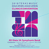 2018 Texas Music Educators Association (TMEA): All-State 5A Symphonic Band [Live] de Texas All-State Symphonic Band