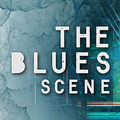 The Blues Scene von Various Artists