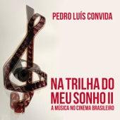 Na Trilha do Meu Sonho II - A Música No Cinema Brasileiro de Various Artists
