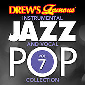 Drew's Famous Instrumental Jazz And Vocal Pop Collection (Vol. 7) by The Hit Crew(1)