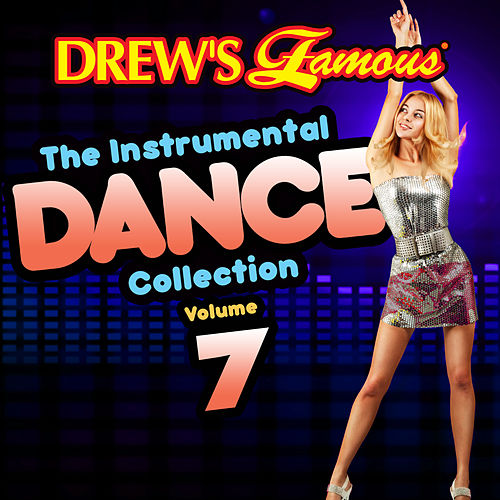 Drew's Famous The Instrumental Dance Collection (Vol. 7) by The Hit Crew(1)