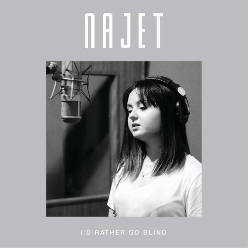 I'd Rather Go Blind de Najet