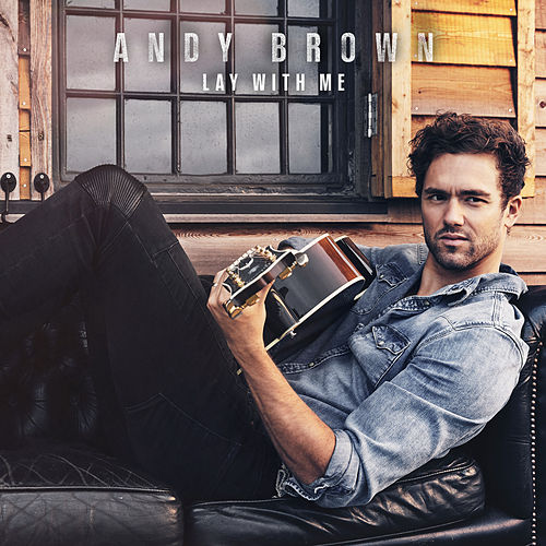 Lay With Me de Andy Brown