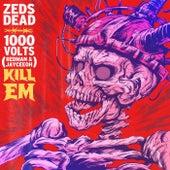 Kill Em von Zeds Dead