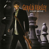 Your Move by Gerald Veasley