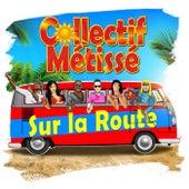 Sur la route de Collectif Métissé