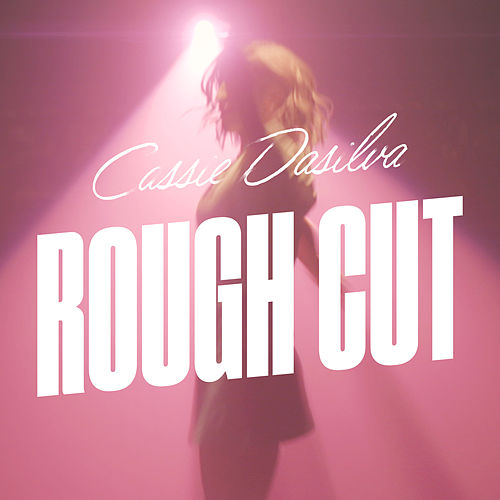 Rough Cut by Cassie Dasilva