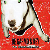 To Extremes by DeGarmo and Key