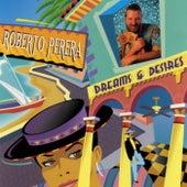 Dreams & Desires de Roberto Perera