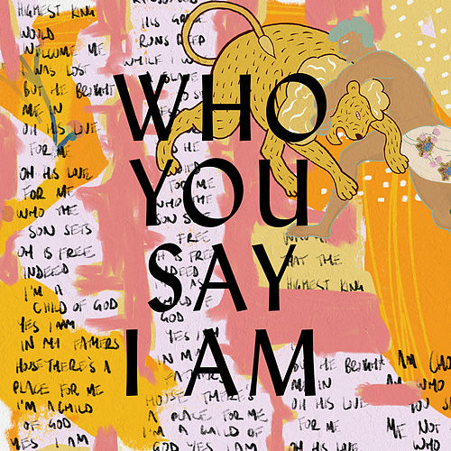 Who You Say I Am (Studio Version) by Hillsong Worship