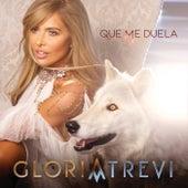 Que Me Duela by Gloria Trevi