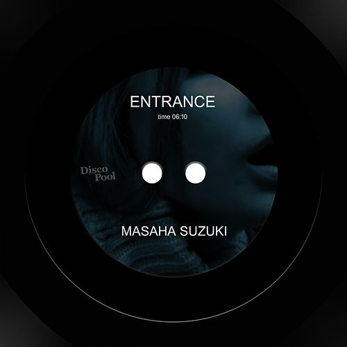 Entrance by Masaha Suzuki