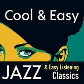 Cool & Easy: Jazz & Easy Listening Classics de Various Artists