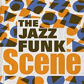 The Jazz Funk Scene de Various Artists