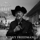 Circus of Life by Kinky Friedman