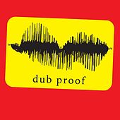 Dub Proof by Dub Proof