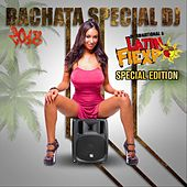 Bachata Special DJ 2018: Latin Fiexpo by Various Artists