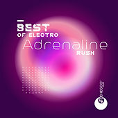 Best of Electro Adrenaline Rush von Various Artists