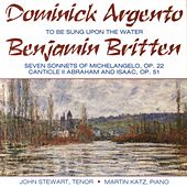 Argento: To Be Sung Upon the Water - Britten: 7 Sonnets of Michelangelo & Canticle II by Various Artists