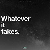 Whatever It Takes (The Meaning) de Fearless Motivation