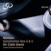 Nielsen: Symphonies Nos. 4 & 5 by Sir Colin Davis