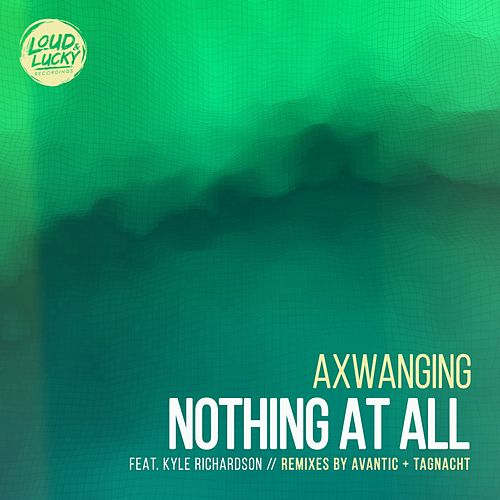 Nothing at All (Remixes) von Axwanging