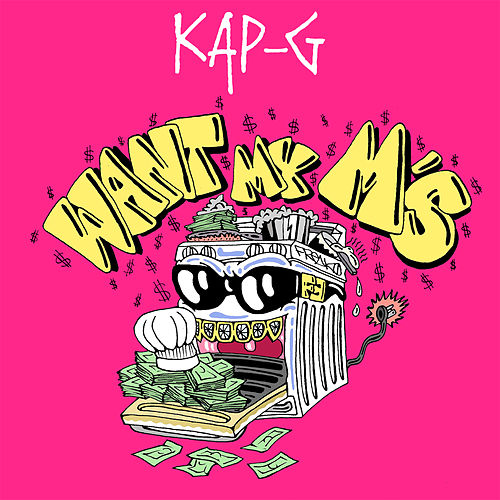Want My M's by Kap G