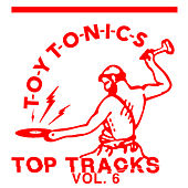 Toy Tonics Top Tracks, Vol. 6 von Various Artists